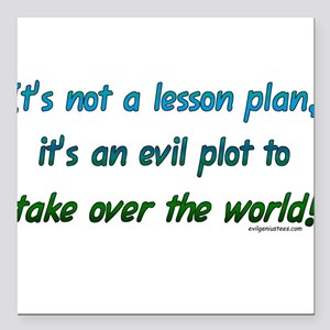Evil lesson plan, teacher gift Square Car Magnet