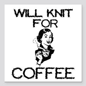 Will Knit for Coffee Square Car Magnet