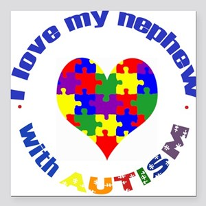 I love my nephew with Autism Square Car Magnet
