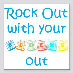 Rock Out With Your Blocks Out Square Car Magnet