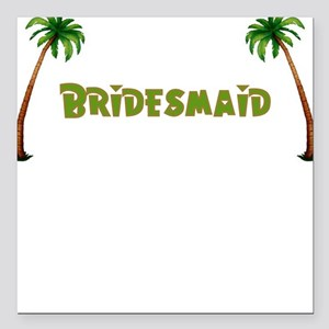 Tropical Bridesmaid Square Car Magnet