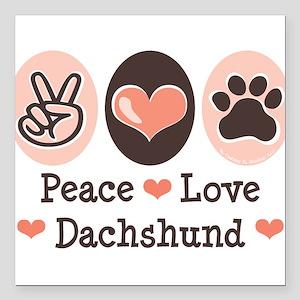 Peace Love Dachshund Square Car Magnet