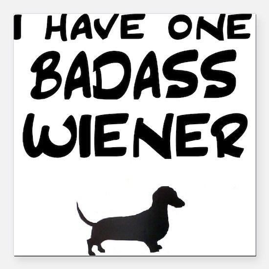 One Badass Wiener Dachshund Square Car Magnet