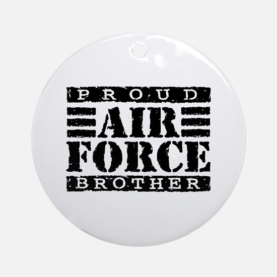 Proud Air Force Brother Ornament (Round)