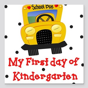 My First Day of Kindergarten Square Car Magnet