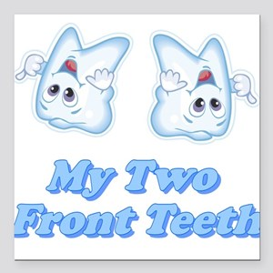 My Two Front Teeth Square Car Magnet