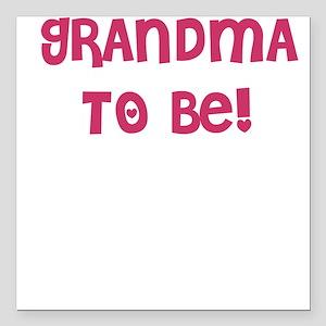 Grandma to be Square Car Magnet