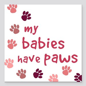 My Babies have Paws Square Car Magnet
