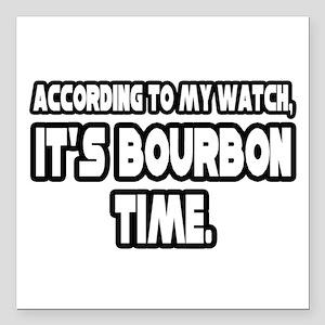 """""""It's Bourbon Time"""" Square Car Magnet"""