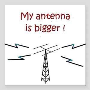 My Antenna Is Bigger! Square Car Magnet