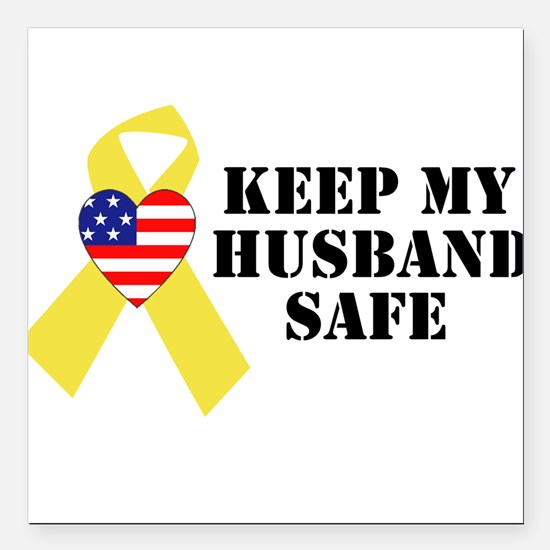 Keep My Husband Safe Square Car Magnet