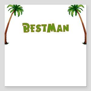 Tropical Bestman Square Car Magnet