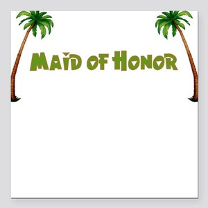 Tropical Maid of Honor Square Car Magnet