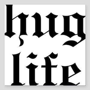 Hug Life Square Car Magnet