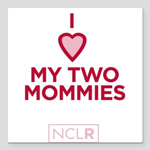 - Heart My 2 Mommies Square Car Magnet