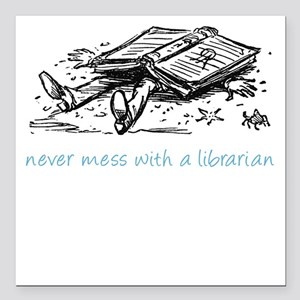 Never mess with a librarian Square Car Magnet