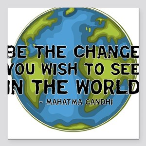 Gandhi - Earth - Change Square Car Magnet