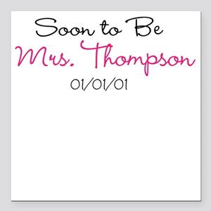 Custom Soon to Be Mrs. Square Car Magnet