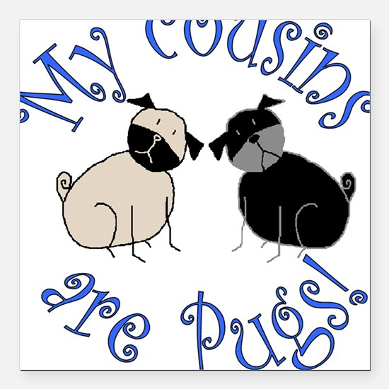 Pug Cousins Square Car Magnet