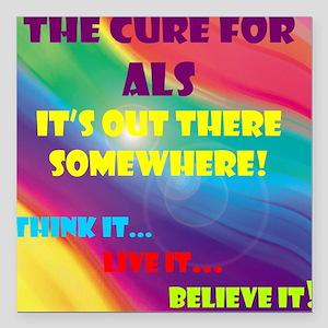 ALS Cure Beleive it! Square Car Magnet