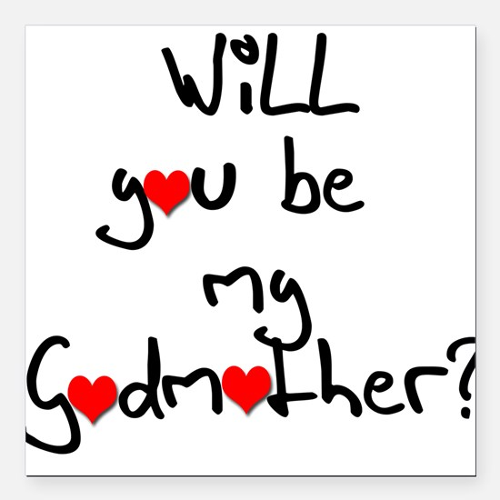Be My Godmother? Square Car Magnet