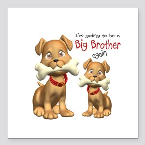 Dogs Big Brother Again Square Car Magnet