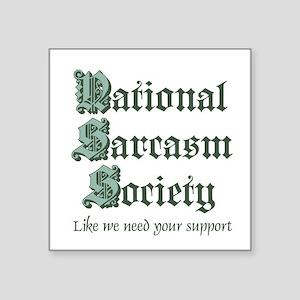 "National Sarcasm Society Square Sticker 3"" x"