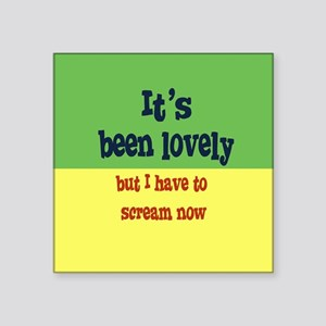 """It's Been Lovely Square Sticker 3"""" x 3"""""""