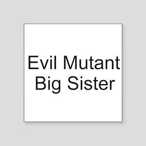 "mutantbigsister2 Square Sticker 3"" x 3"""