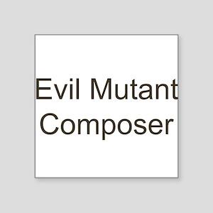 """mutantcomposer Square Sticker 3"""" x 3"""""""