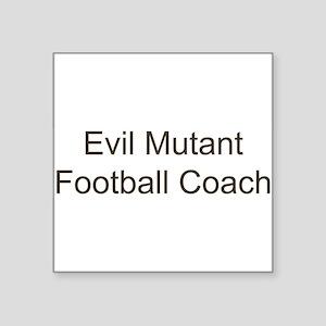 "mutantfootballcoach4 Square Sticker 3"" x 3"""