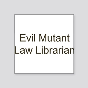 "mutantlawlibrarian Square Sticker 3"" x 3"""