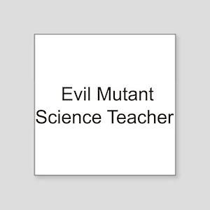 "mutantscienceteacher2 Square Sticker 3"" x 3"""