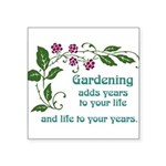 "gardeningaddslife Square Sticker 3"" x 3"""
