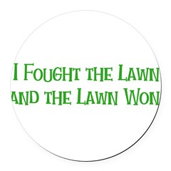Ifoughtthelawn Round Car Magnet