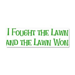 Ifoughtthelawn.png Car Magnet 10 x 3