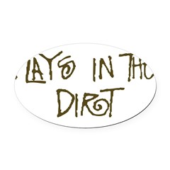 playsinthedirt Oval Car Magnet