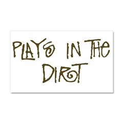 playsinthedirt.png Car Magnet 20 x 12