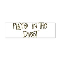 playsinthedirt Car Magnet 10 x 3