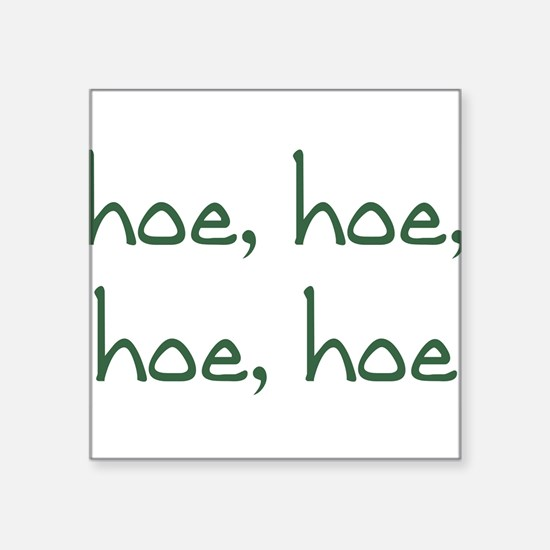 "Cute Garden humor Square Sticker 3"" x 3"""