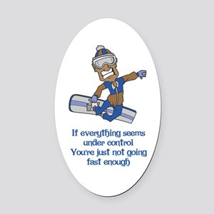 Not Going Fast Enough Oval Car Magnet