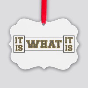 It Is What It Is Gray and Gold Picture Ornament