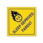 "Sleep Deprived Parent Square Sticker 3"" x 3"""