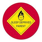 Sleep Deprived Parent Round Car Magnet