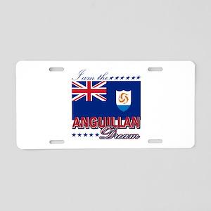 I am the Anguillan Dream Aluminum License Plate