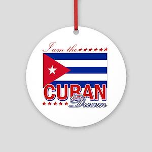 I am the Cuban Dream Ornament (Round)