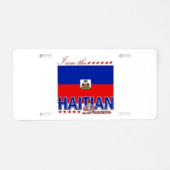 I am the Haitian Dream Aluminum License Plate