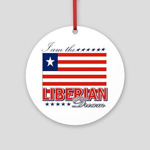 I am the Liberian Dream Ornament (Round)