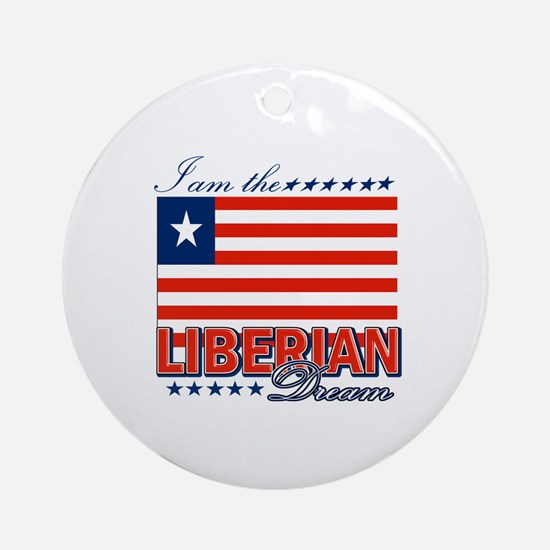 I am the Liberian Dream Ornament (Round)