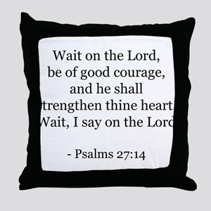 Psalms 27:14 Throw Pillow